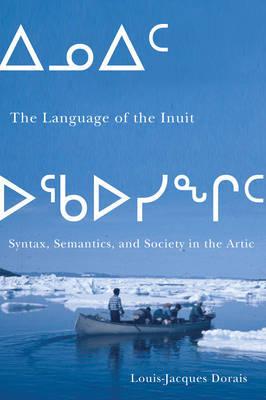 The Language of the Inuit by Louis-Jacques Dorais