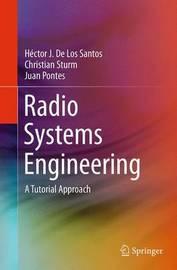 Radio Systems Engineering by Hector J.De Los Santos