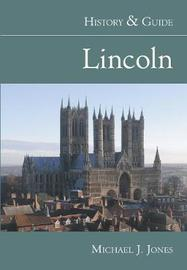 Lincoln History & Guide by Michael J Jones image