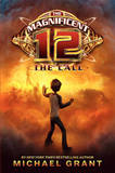 The Magnificent Twelve: The Call by Michael Grant