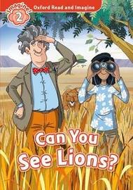 Oxford Read and Imagine: Level 2:: Can You See Lions? audio CD pack by Paul Shipton