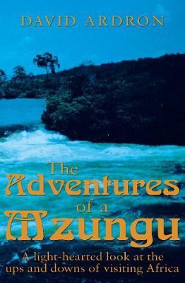 The Adventures of a Mzungu by David Ardron image