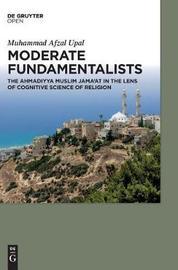 Moderate Fundamentalists by Muhammad Afzal Upal