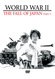 World War II - The Fall Of Japan: Part 1 on DVD image