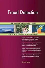 Fraud Detection the Ultimate Step-By-Step Guide by Gerardus Blokdyk image