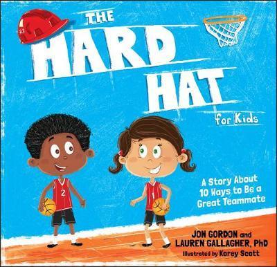 The Hard Hat for Kids by Jon Gordon