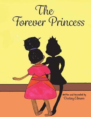 The Forever Princess by Destiny Elmore