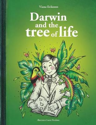 Darwin and the Tree of Life by Viana Eriksson