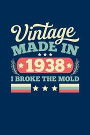 Vintage Made In 1938 I Broke The Mold by Vintage Birthday Press