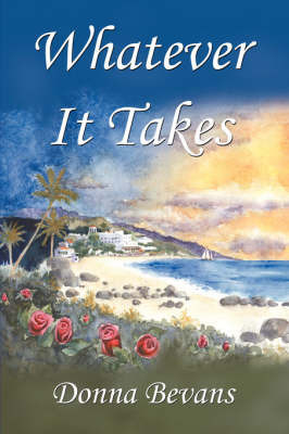Whatever It Takes by Donna, Bevans