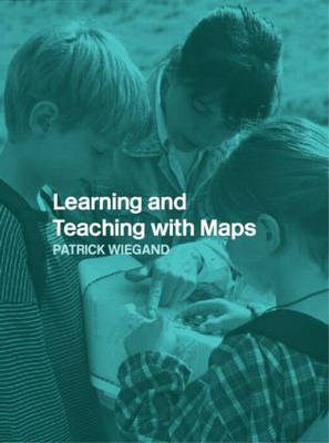 Learning and Teaching with Maps by Patrick Wiegand