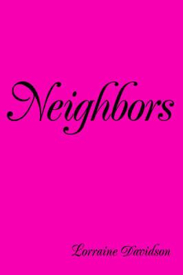Neighbors by Lorraine Davidson