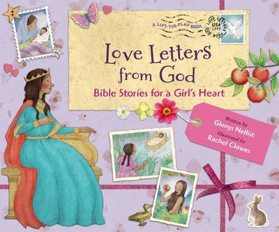 Love Letters from God; Bible Stories for a Girl's Heart by Glenys Nellist