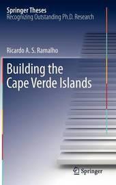 Building the Cape Verde Islands by Ricardo A. S. Ramalho