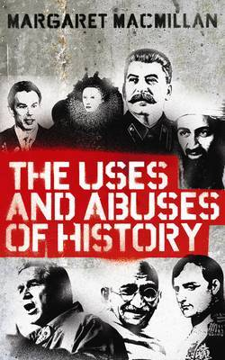 The Uses and Abuses of History by Margaret MacMillan image