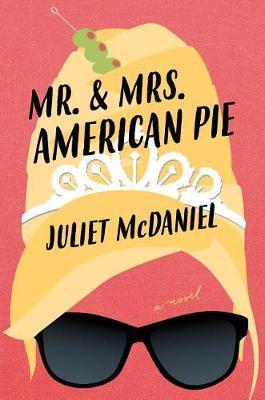 Mr. & Mrs. American Pie by Juliet McDaniel