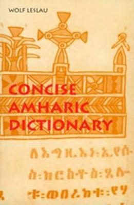 Concise Amharic Dictionary by Wolf Leslau