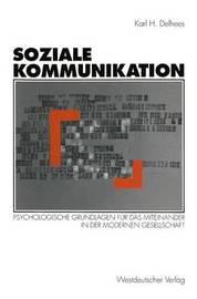 Soziale Kommunikation by Karl H Delhees