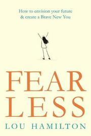 Fear Less by Lou Hamilton