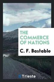 The Commerce of Nations by C.F. Bastable
