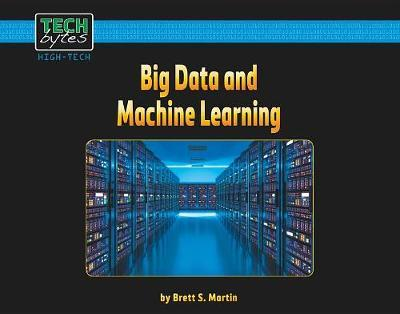 Big Data and Machine Learning by Brett S Martin image