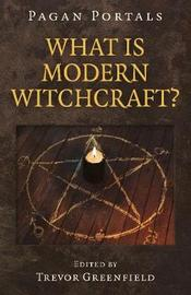 Pagan Portals - What is Modern Witchcraft? by Trevor Greenfield image
