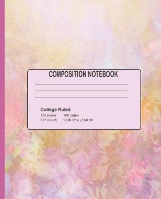 Composition Notebook - College Ruled 100 Sheets 200 Pages 7.5 x 9.25 - 19.05 cm x 23.50 cm by Composition School Creations