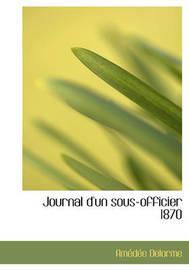 Journal D'Un Sous-Officier 1870 by Amedee Delorme image