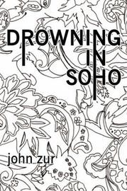 Drowning in Soho by John Zur image