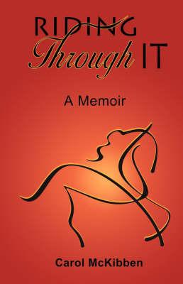 Riding Through It: A Memoir by Carol, McKibben image