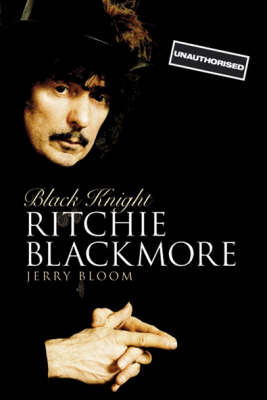 Black Knight: The Ritchie Blackmore Story by Jerry Bloom image