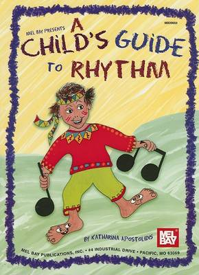 Mel Bay Presents a Child's Guide to Rhythm by Katharina Apostolidis image
