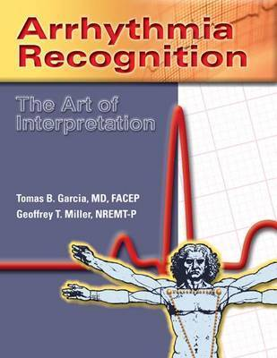 Arrhythmia Recognition: The Art Of Interpretation by Tomas B Garcia