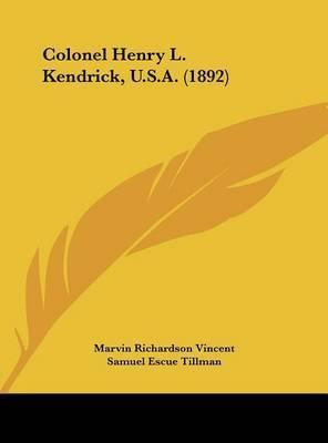 Colonel Henry L. Kendrick, U.S.A. (1892) by Marvin Richardson Vincent