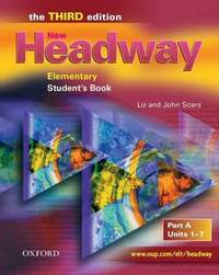 New Headway: Elementary Third Edition: Student's Book A by John Soars