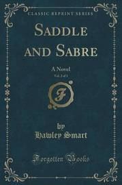 Saddle and Sabre, Vol. 2 of 3 by Hawley Smart