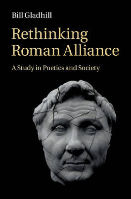 Rethinking Roman Alliance by Bill Gladhill