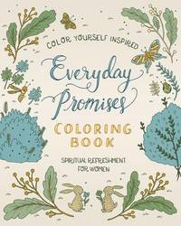 Spiritual Refreshment for Women: Everyday Promises Coloring Book by Compiled by Barbour Staff