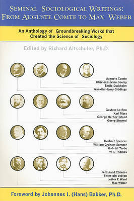 Seminal Sociological Writings: From Auguste Comte to Max Weber