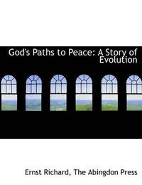 God's Paths to Peace by Ernst Richard