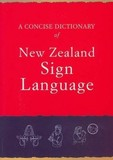 A Concise Dictionary of New Zealand Sign Language by Various ~