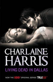 Living Dead in Dallas: True Blood Cover (Sookie Stackhouse #2) by Charlaine Harris