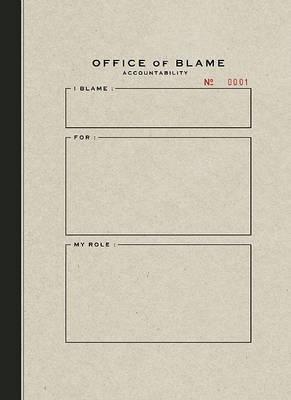 Office of Blame Accountability by Geoffrey Cunningham