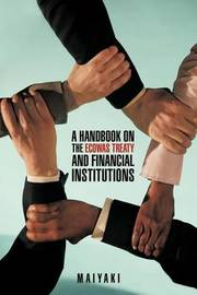 A Handbook on the Ecowas Treaty and Financial Institutions by Maiyaki Theodore Bala