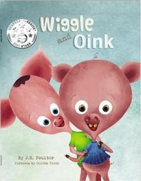 Wiggle Wiggle and Oink by J R Poulter