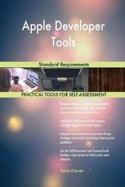 Apple Developer Tools Standard Requirements by Gerardus Blokdyk image