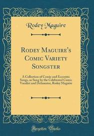 Rodey Maguire's Comic Variety Songster by Rodey Maguire image
