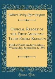 Official Report of the First American Tyler Family Reunion by Willard Irving Tyler Brigham image