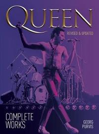 Queen: Complete Works (Updated Edition) by Georg Purvis image