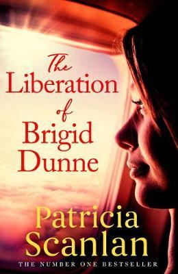 The Liberation of Brigid Dunne by Patricia Scanlan